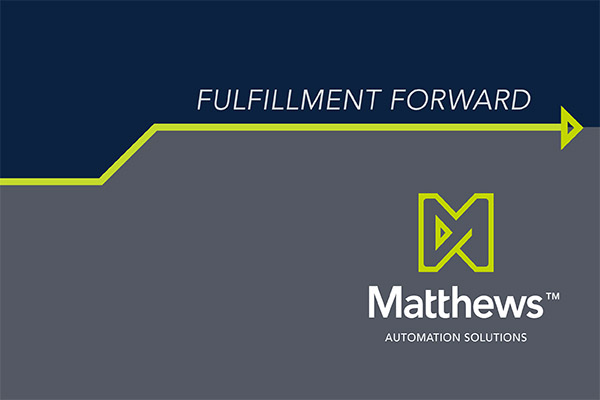 "Matthews Automation Solutions Showcases ""Fulfillment Forward"" Solutions in ProMat Booth S1631"